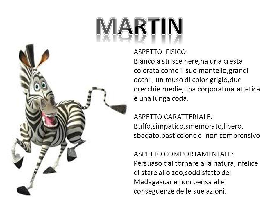 MARTIN ASPETTO FISICO: