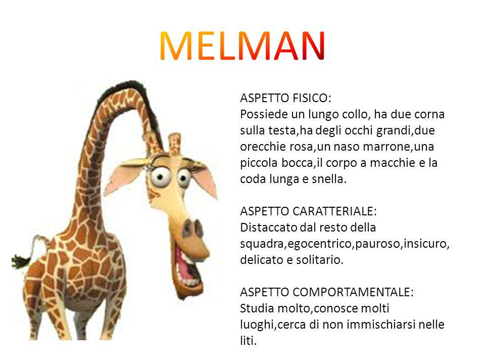 MELMAN ASPETTO FISICO: