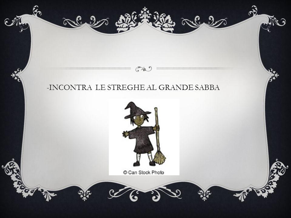 -INCONTRA LE STREGHE AL GRANDE SABBA