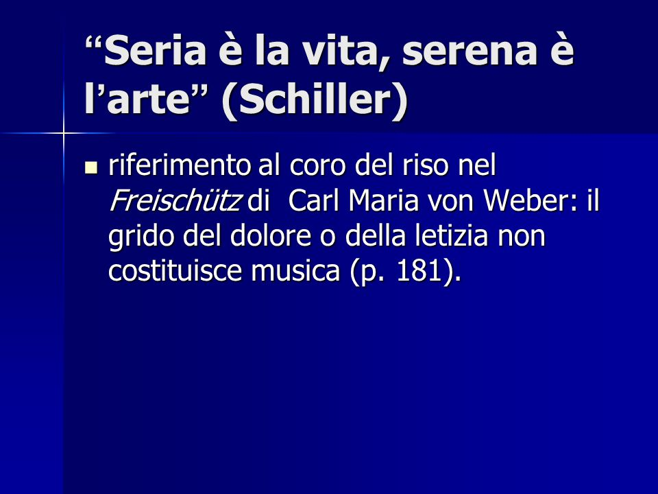 Seria è la vita, serena è l'arte (Schiller)
