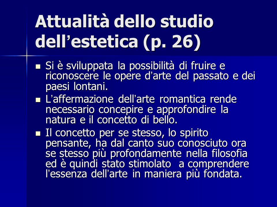 Attualità dello studio dell'estetica (p. 26)