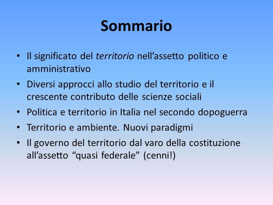 Sommario Il significato del territorio nell'assetto politico e amministrativo.