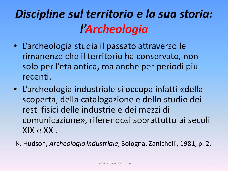 Discipline sul territorio e la sua storia: l'Archeologia