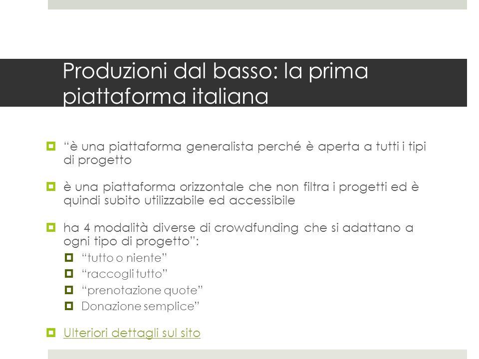 Produzioni dal basso: la prima piattaforma italiana