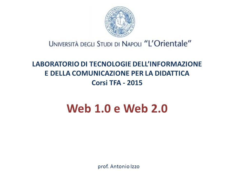 LABORATORIO DI TECNOLOGIE DELL'INFORMAZIONE E DELLA COMUNICAZIONE PER LA DIDATTICA Corsi TFA - 2015
