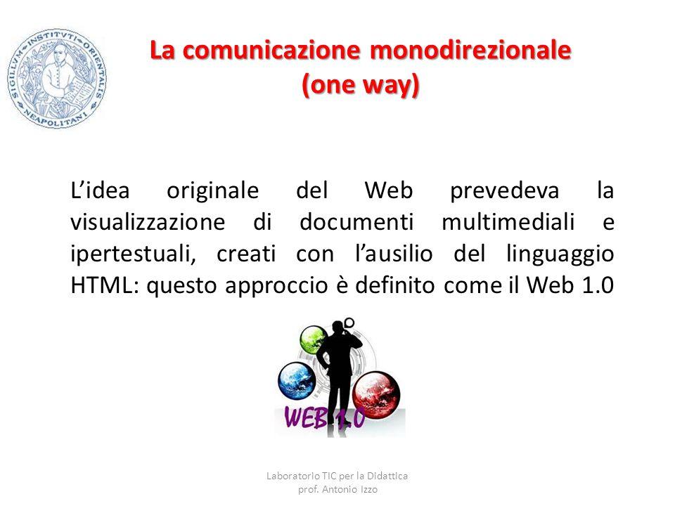 La comunicazione monodirezionale (one way)