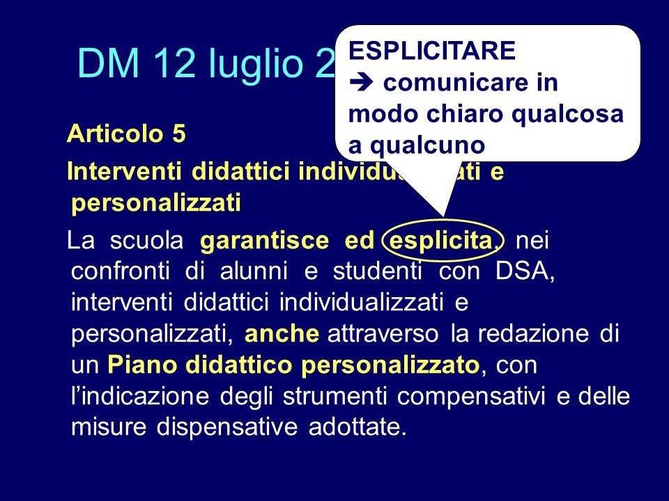 DM 12 luglio 2011 ESPLICITARE  comunicare in modo chiaro qualcosa a qualcuno. Articolo 5. Interventi didattici individualizzati e personalizzati.