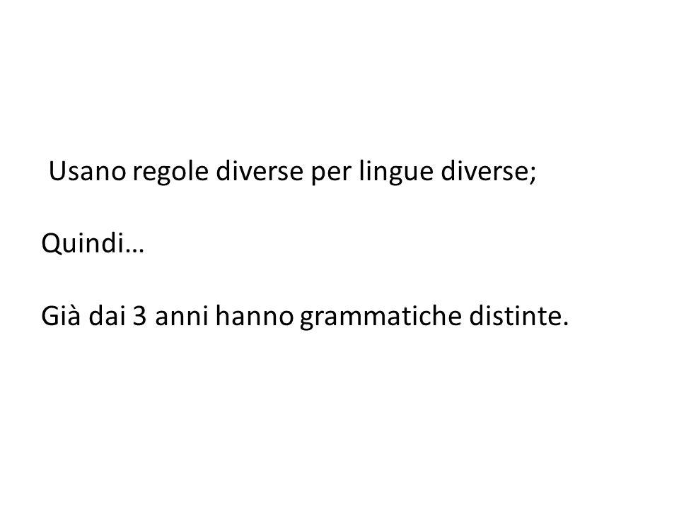 Usano regole diverse per lingue diverse;