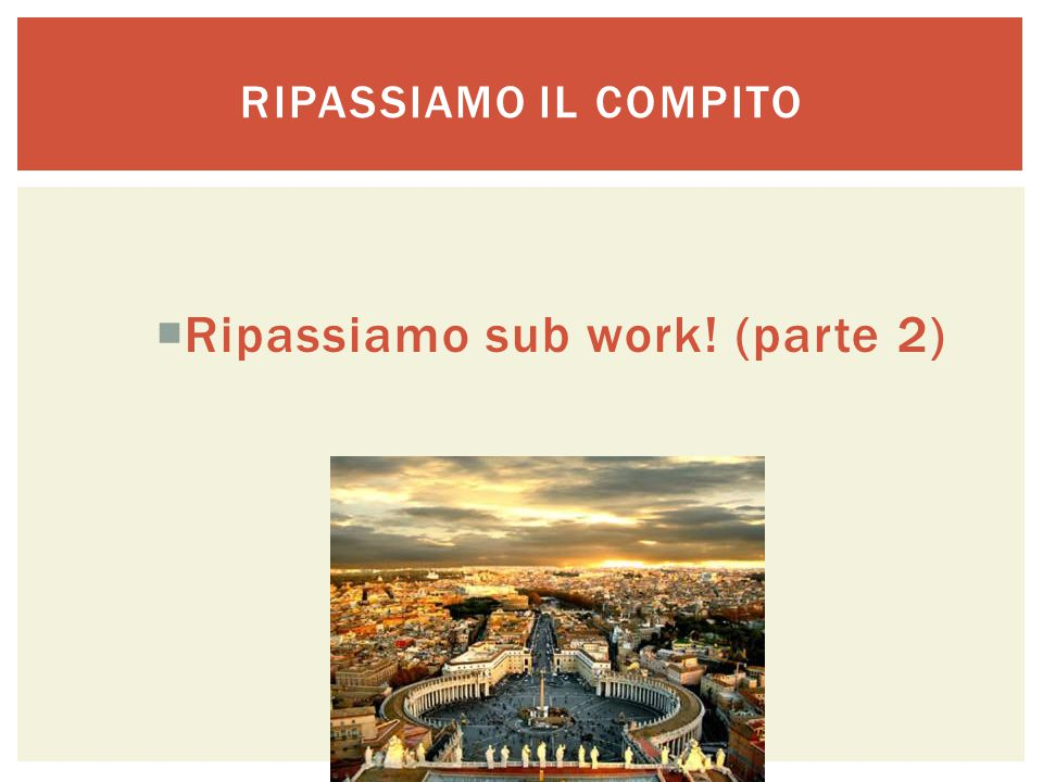 Ripassiamo sub work! (parte 2)