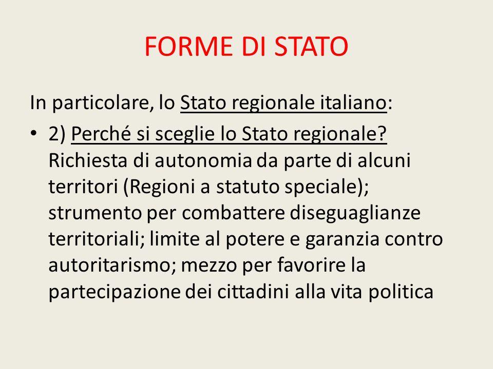 FORME DI STATO In particolare, lo Stato regionale italiano: