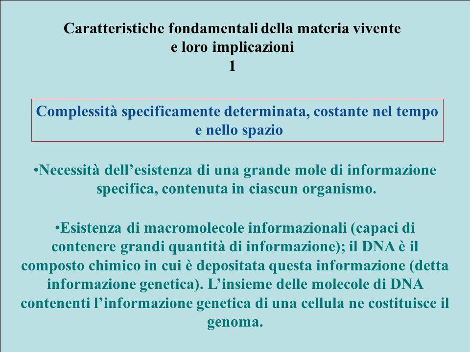 Caratteristiche fondamentali della materia vivente e loro implicazioni