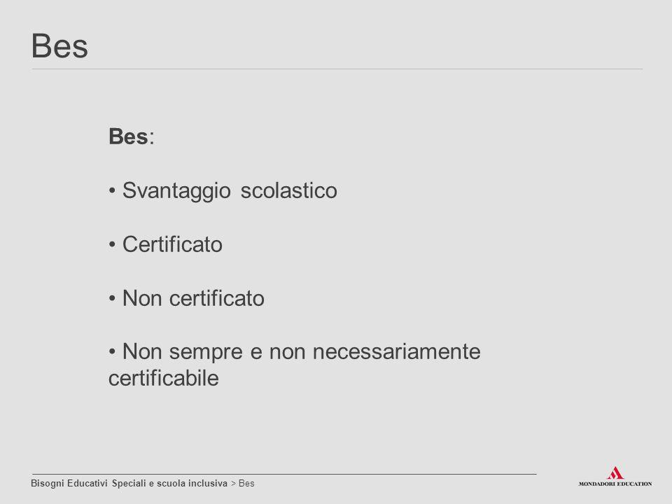 Bes Bes: Svantaggio scolastico Certificato Non certificato