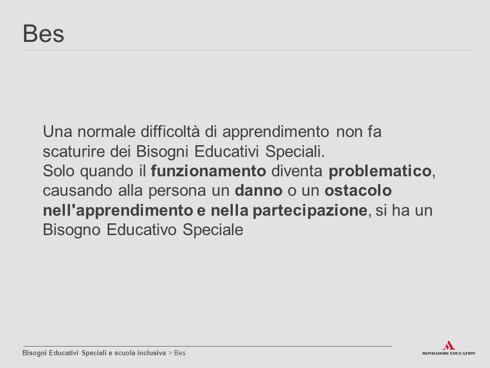 Bes Una normale difficoltà di apprendimento non fa scaturire dei Bisogni Educativi Speciali.