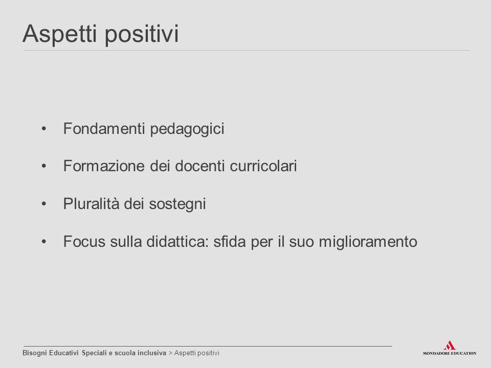 Aspetti positivi Fondamenti pedagogici