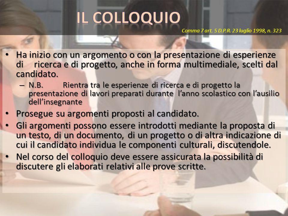 IL COLLOQUIO Comma 7 art. 5 D.P.R. 23 luglio 1998, n. 323.