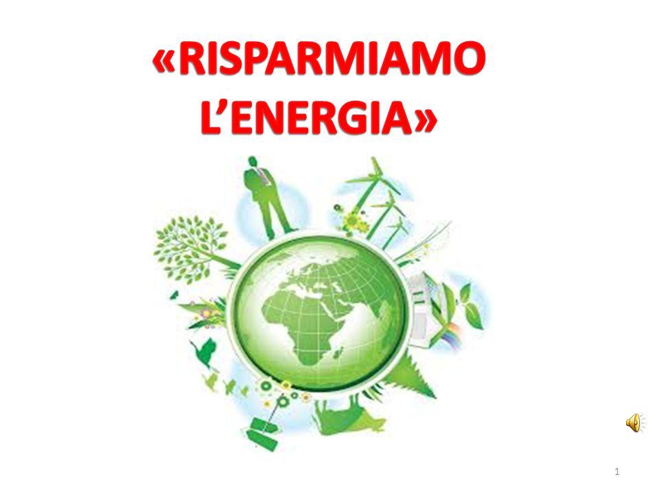 «RISPARMIAMO L'ENERGIA»