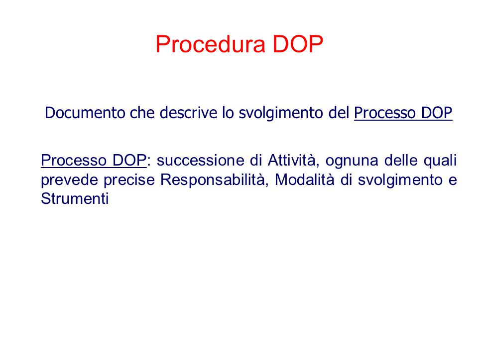 Procedura DOP Documento che descrive lo svolgimento del Processo DOP