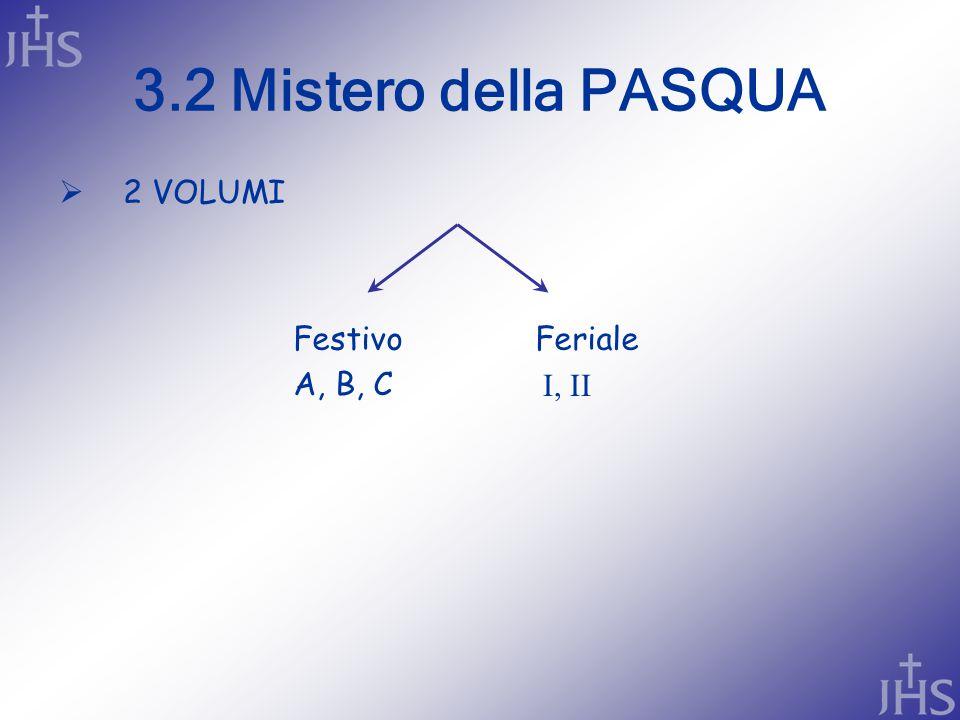 3.2 Mistero della PASQUA 2 VOLUMI Festivo Feriale A, B, C I, II