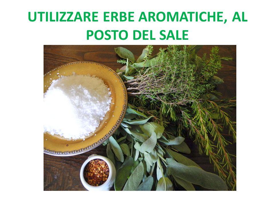 Utilizzare erbe aromatiche, al posto del sale