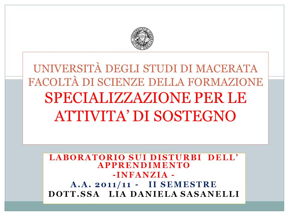 Università degli Studi di Macerata Facoltà di Scienze della formazione specializzazione per le attivita' di sostegno