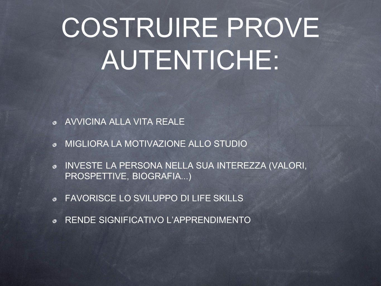 COSTRUIRE PROVE AUTENTICHE: