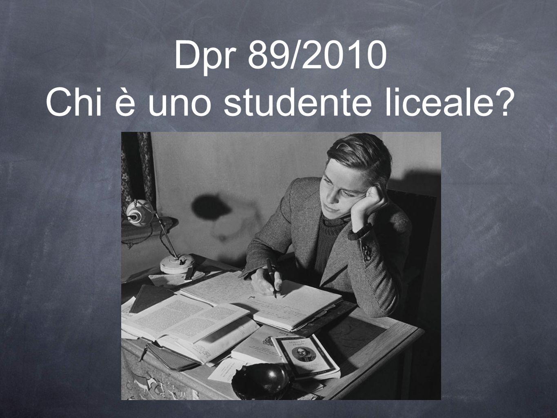 Dpr 89/2010 Chi è uno studente liceale