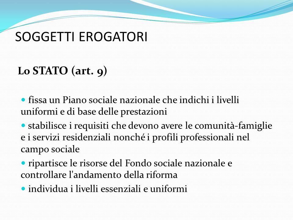 SOGGETTI EROGATORI Lo STATO (art. 9)