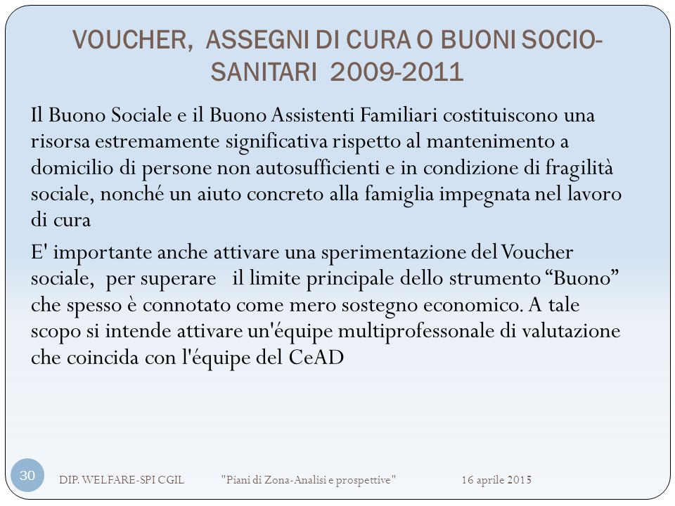 VOUCHER, ASSEGNI DI CURA O BUONI SOCIO-SANITARI 2009-2011