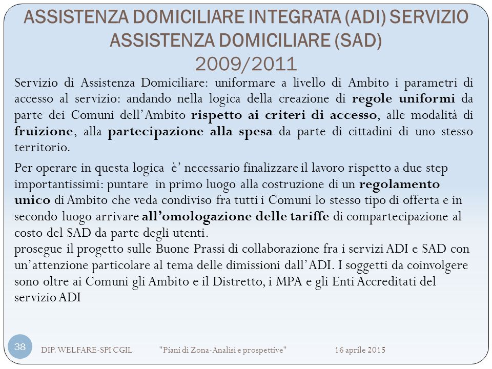 ASSISTENZA DOMICILIARE INTEGRATA (ADI) SERVIZIO ASSISTENZA DOMICILIARE (SAD) 2009/2011