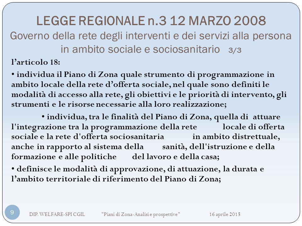 LEGGE REGIONALE n.3 12 MARZO 2008 Governo della rete degli interventi e dei servizi alla persona in ambito sociale e sociosanitario 3/3