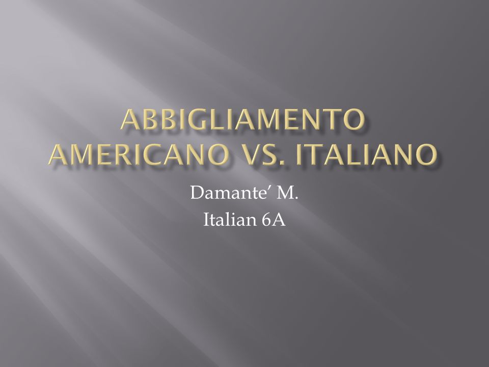 Abbigliamento americano vs. italiano