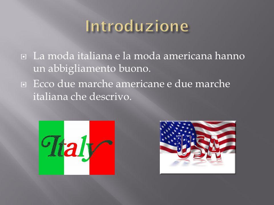 Introduzione La moda italiana e la moda americana hanno un abbigliamento buono.