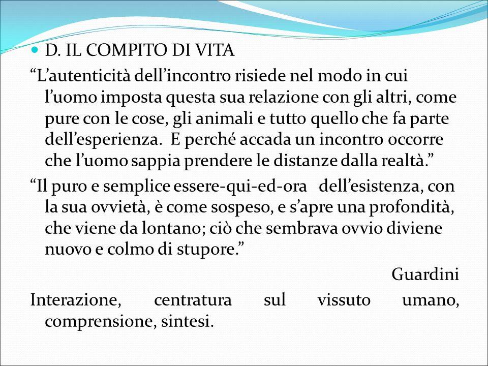 D. IL COMPITO DI VITA