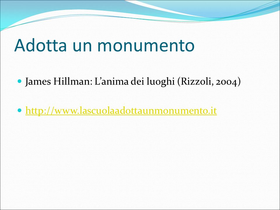 Adotta un monumento James Hillman: L'anima dei luoghi (Rizzoli, 2004)
