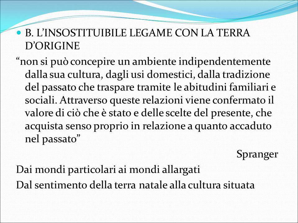 B. L'INSOSTITUIBILE LEGAME CON LA TERRA D'ORIGINE