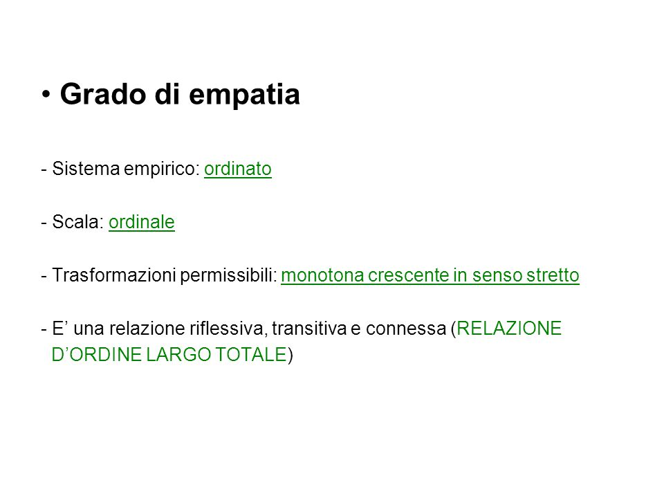 Grado di empatia Sistema empirico: ordinato Scala: ordinale