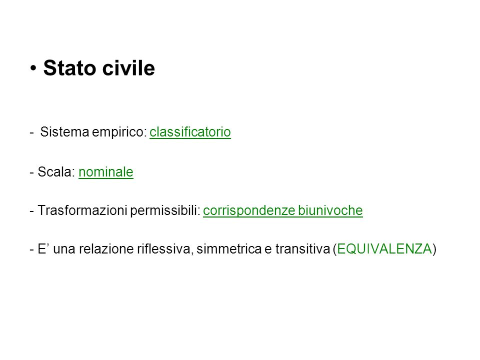 Stato civile - Sistema empirico: classificatorio Scala: nominale