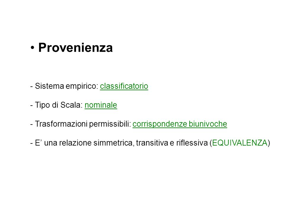 Provenienza Sistema empirico: classificatorio Tipo di Scala: nominale