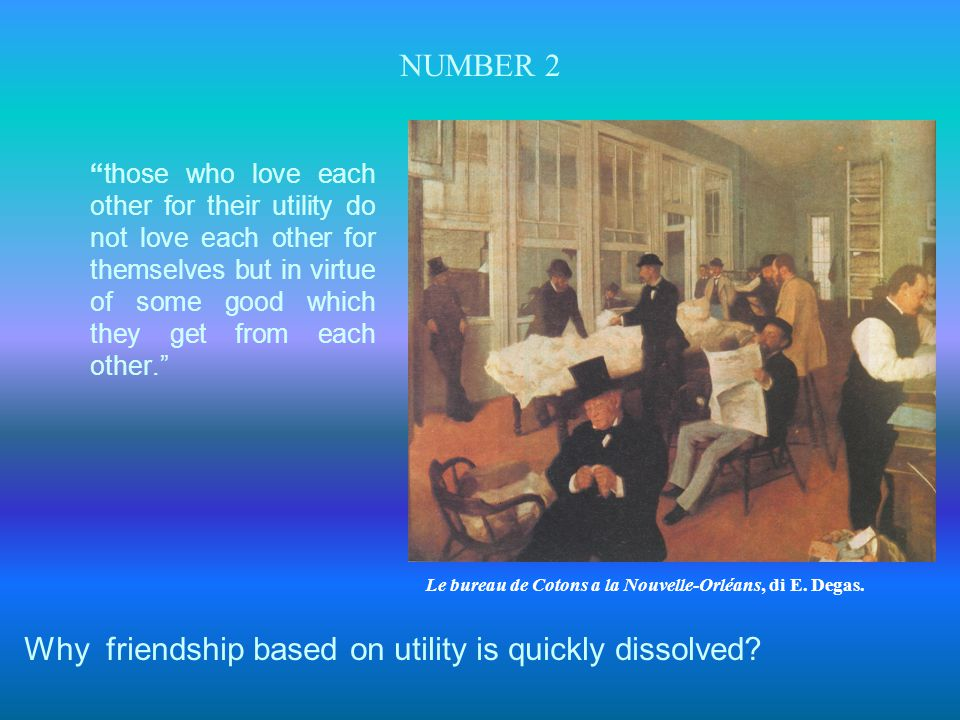 Why friendship based on utility is quickly dissolved