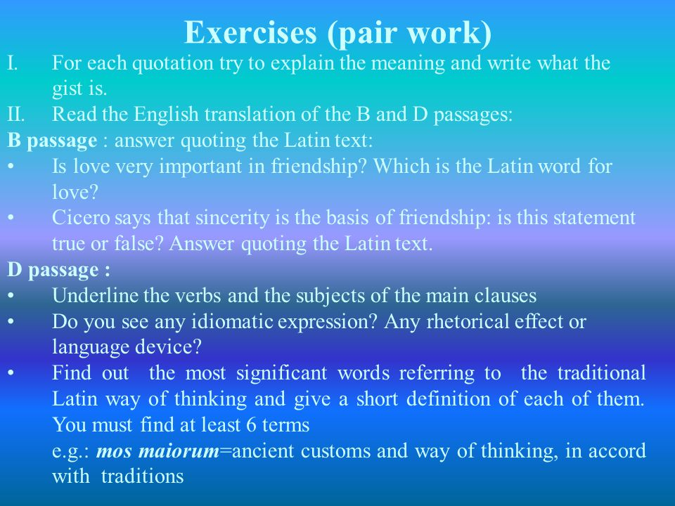 Exercises (pair work) For each quotation try to explain the meaning and write what the gist is.
