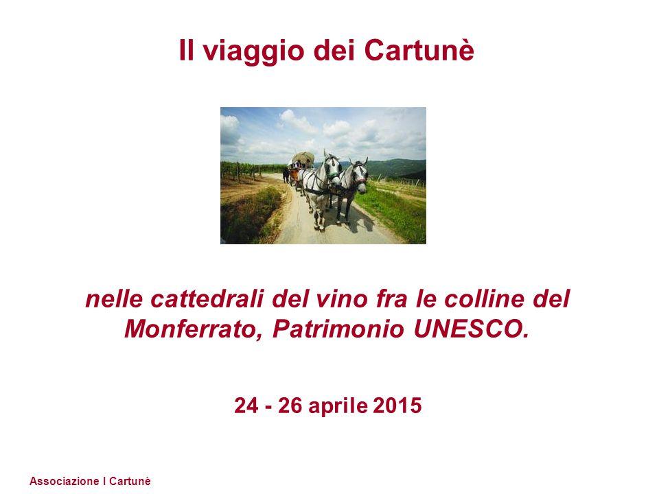 Il viaggio dei Cartunè nelle cattedrali del vino fra le colline del Monferrato, Patrimonio UNESCO.
