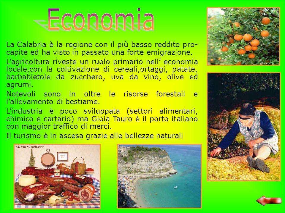 Economia La Calabria è la regione con il più basso reddito pro-capite ed ha visto in passato una forte emigrazione.