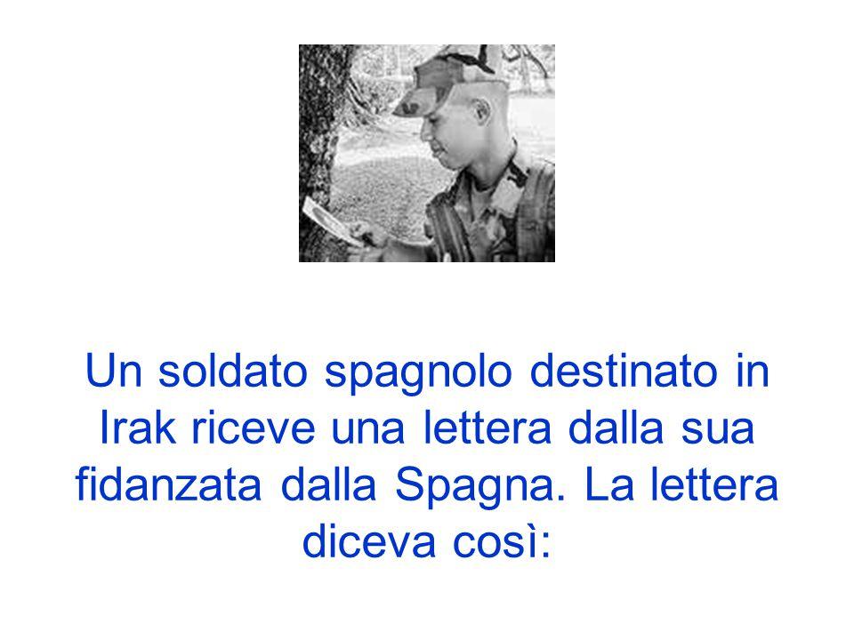 Un soldato spagnolo destinato in Irak riceve una lettera dalla sua fidanzata dalla Spagna.