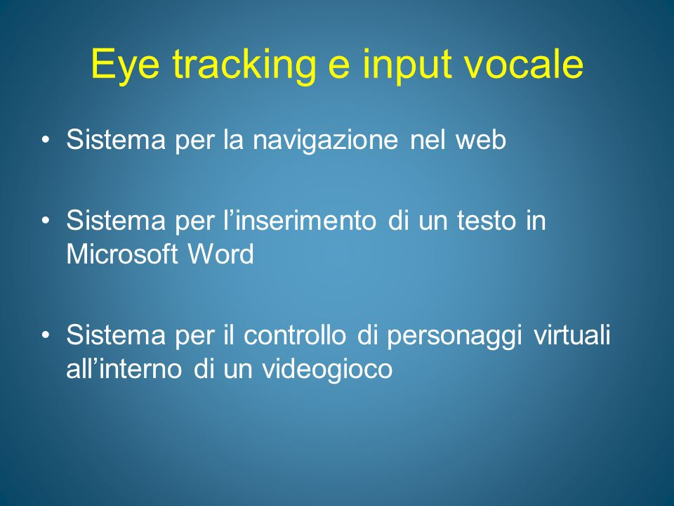 Eye tracking e input vocale