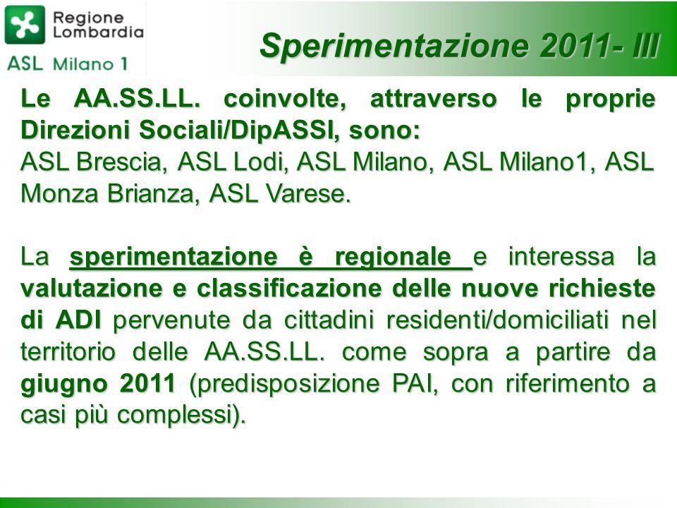Sperimentazione 2011- III Le AA.SS.LL. coinvolte, attraverso le proprie Direzioni Sociali/DipASSI, sono: