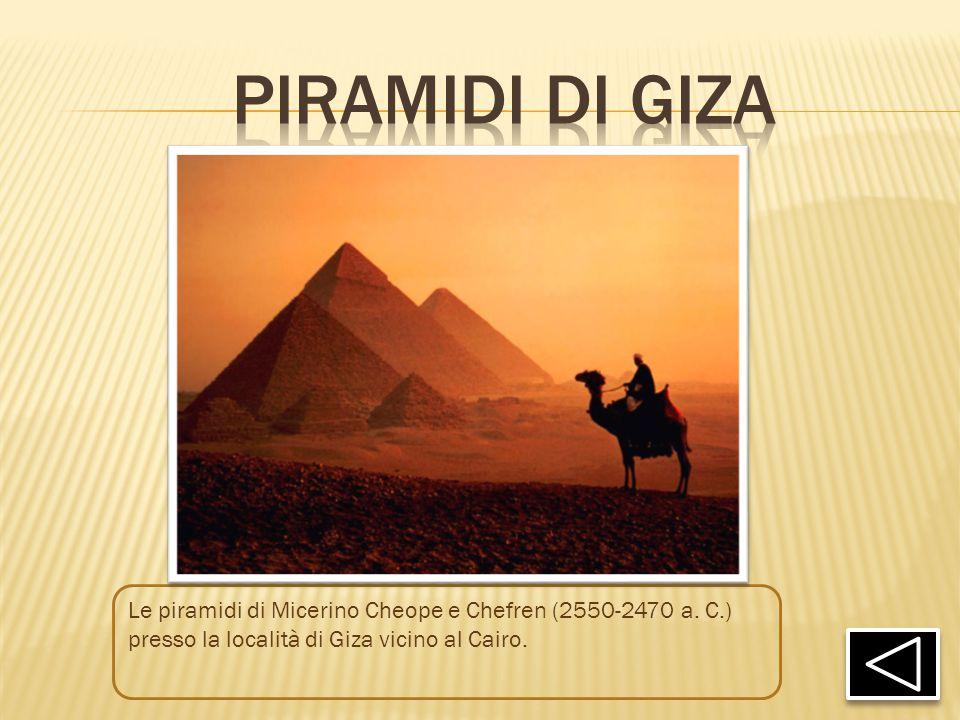 Piramidi di giza Le piramidi di Micerino Cheope e Chefren (2550-2470 a.