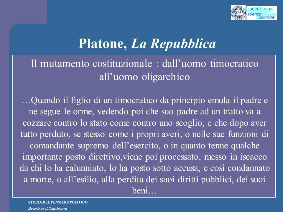 Platone, La Repubblica Il mutamento costituzionale : dall'uomo timocratico all'uomo oligarchico.