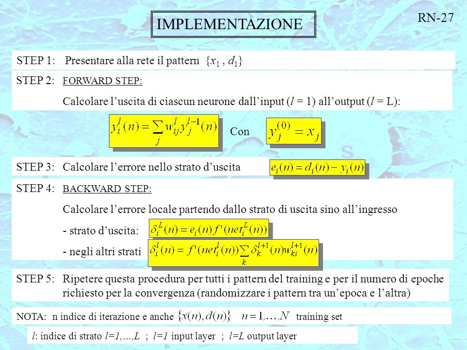 RN-27 IMPLEMENTAZIONE. STEP 1: Presentare alla rete il pattern {x1 , d1} STEP 2: FORWARD STEP: