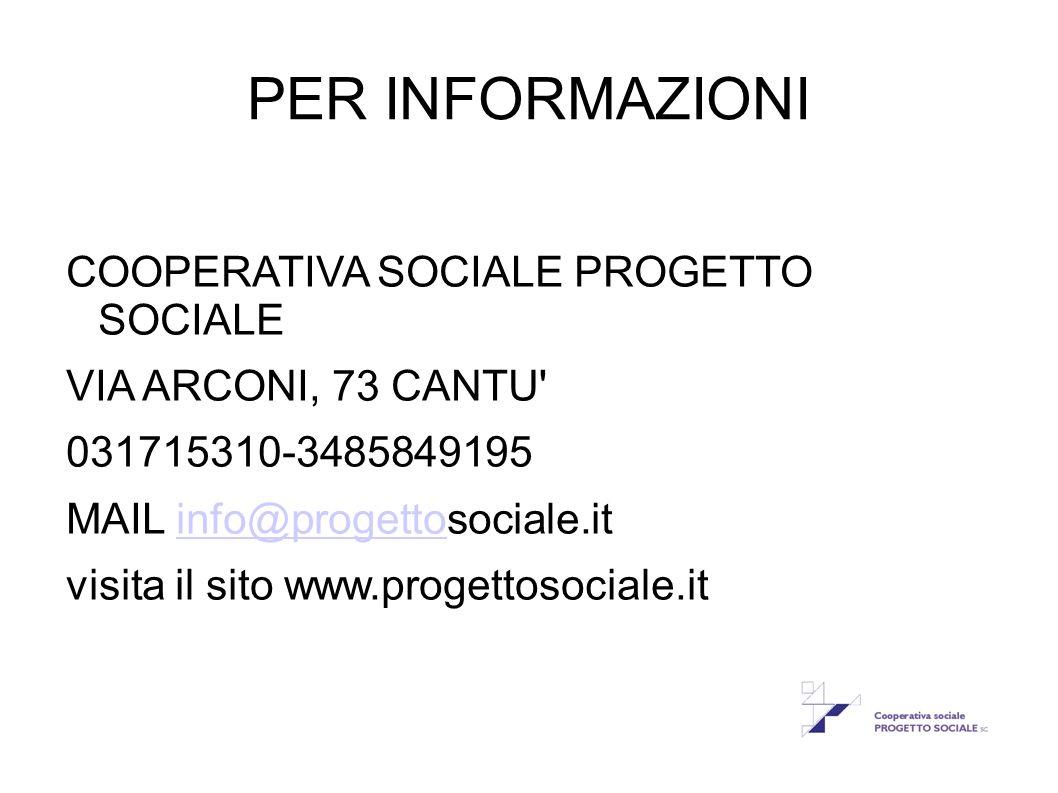 PER INFORMAZIONI COOPERATIVA SOCIALE PROGETTO SOCIALE