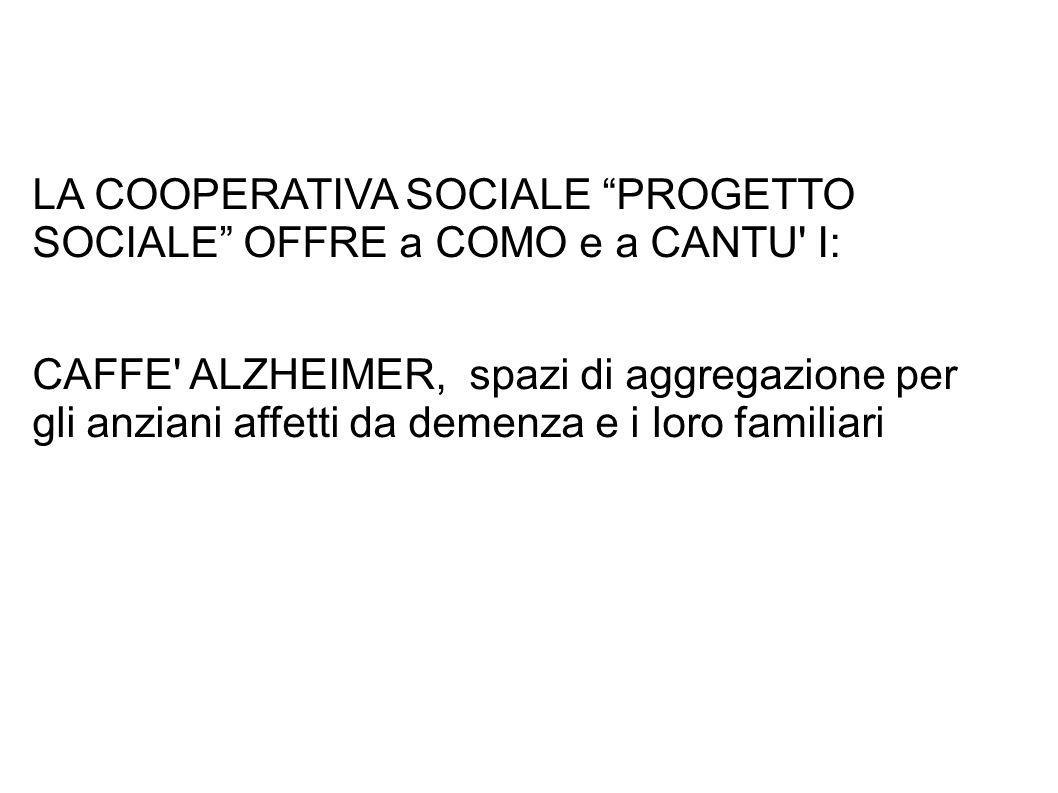 LA COOPERATIVA SOCIALE PROGETTO SOCIALE OFFRE a COMO e a CANTU I: